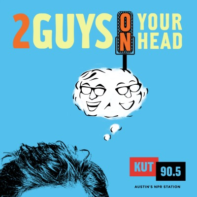 Two Guys on Your Head Podcast