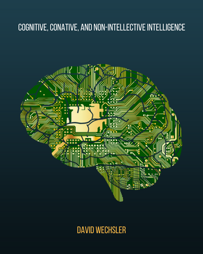 Cognitive Conative and Non-Intellective Intelligence by David Wechsler