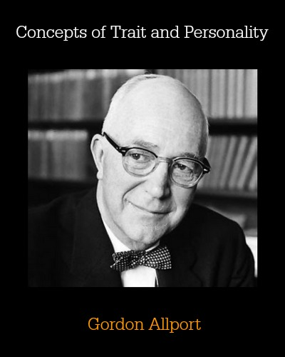 Concepts of Trait and Personality by Gordon Allport