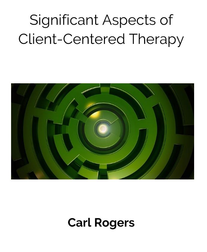 an overview of the client centered therapy developed by carl rogers Collection summary title: carl r rogers papers 1951 published client-centered therapy: carl rogers peace project pertains to his efforts to reduce.