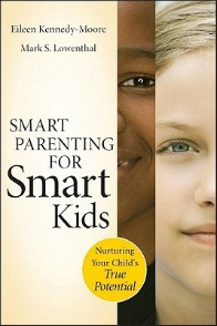 Smart Parenting for Smart Kids: Nurturing Your Child's True Potential Paperback by Eileen Kennedy-Moore & Mark S. Lowenthal