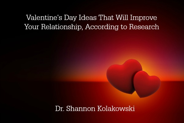 Valentine's Day Ideas That Will Improve Your Relationship, According to Research
