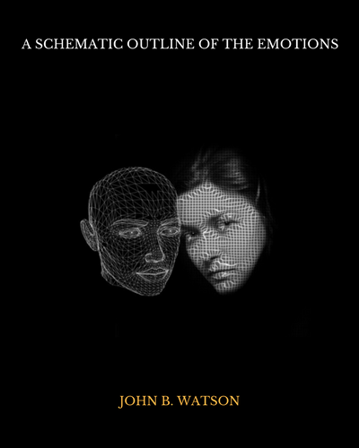A Schematic Outline of The Emotions by John B. Watson
