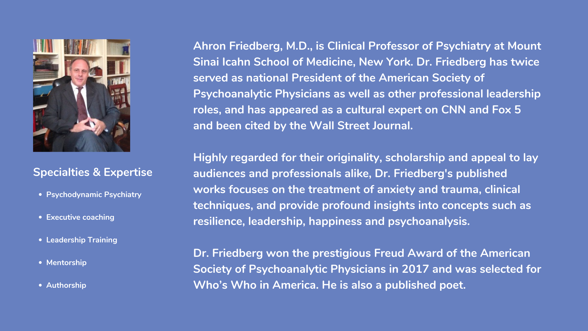 Photo of and information about, acclaimed author, keynote speaker and psychoanalyst, Ahron Friedberg, M.D.