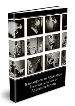 Transmission of Aggression Through Imitation of Aggressive Models by Albert Bandura
