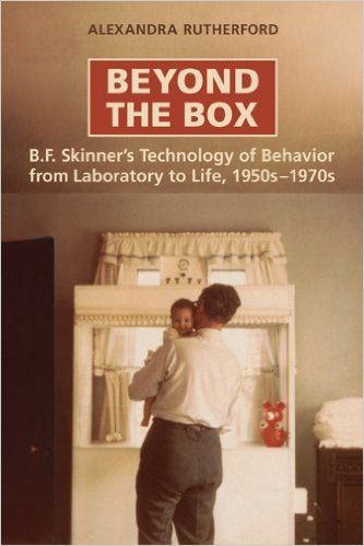 Beyond the Box: B.F. Skinner's Technology of Behaviour from Laboratory to Life, 1950s-1970s