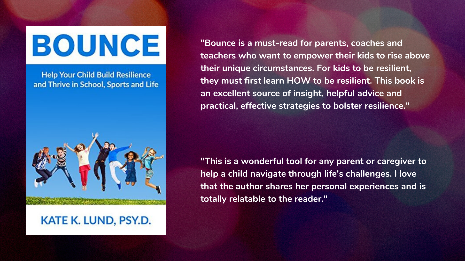 Bounce: Help Your Child Build Resilience and Thrive In School, Sports and Life