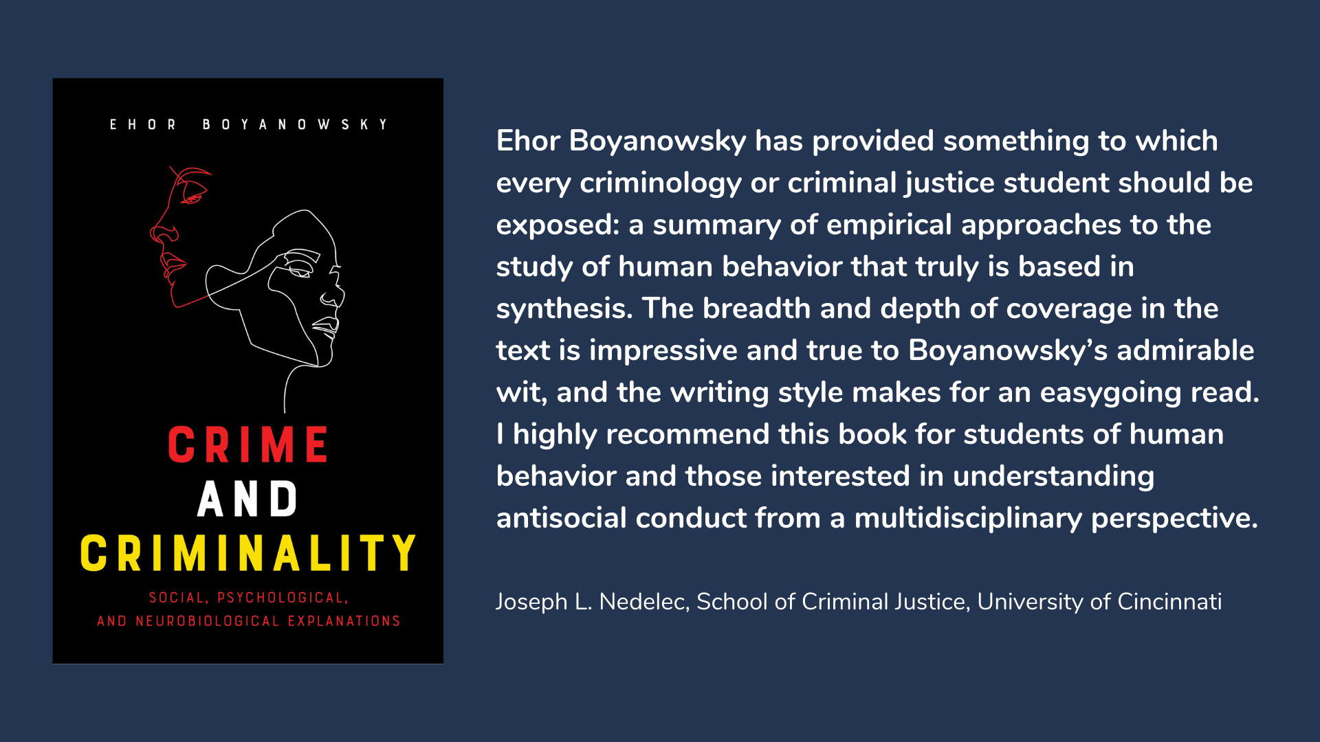 Crime and Criminality: Social, Psychological and Neurobiological Explanations