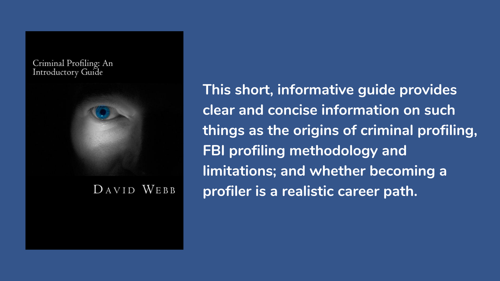 Criminal Profiling: An Introductory Guide by David Webb. Book cover and description.