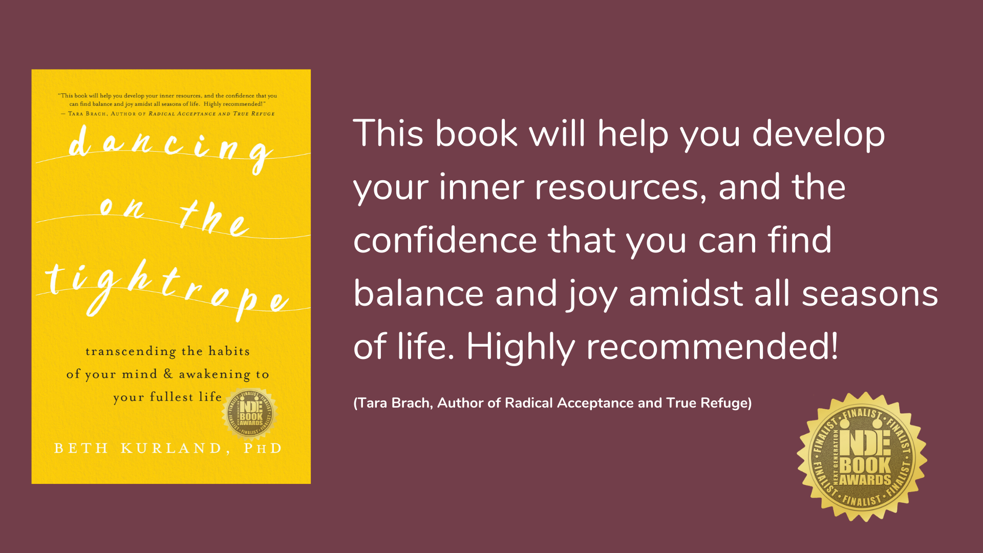 Dancing on the Tightrope:  Transcending the Habits of Your Mind and Awakening to Your Fullest Life