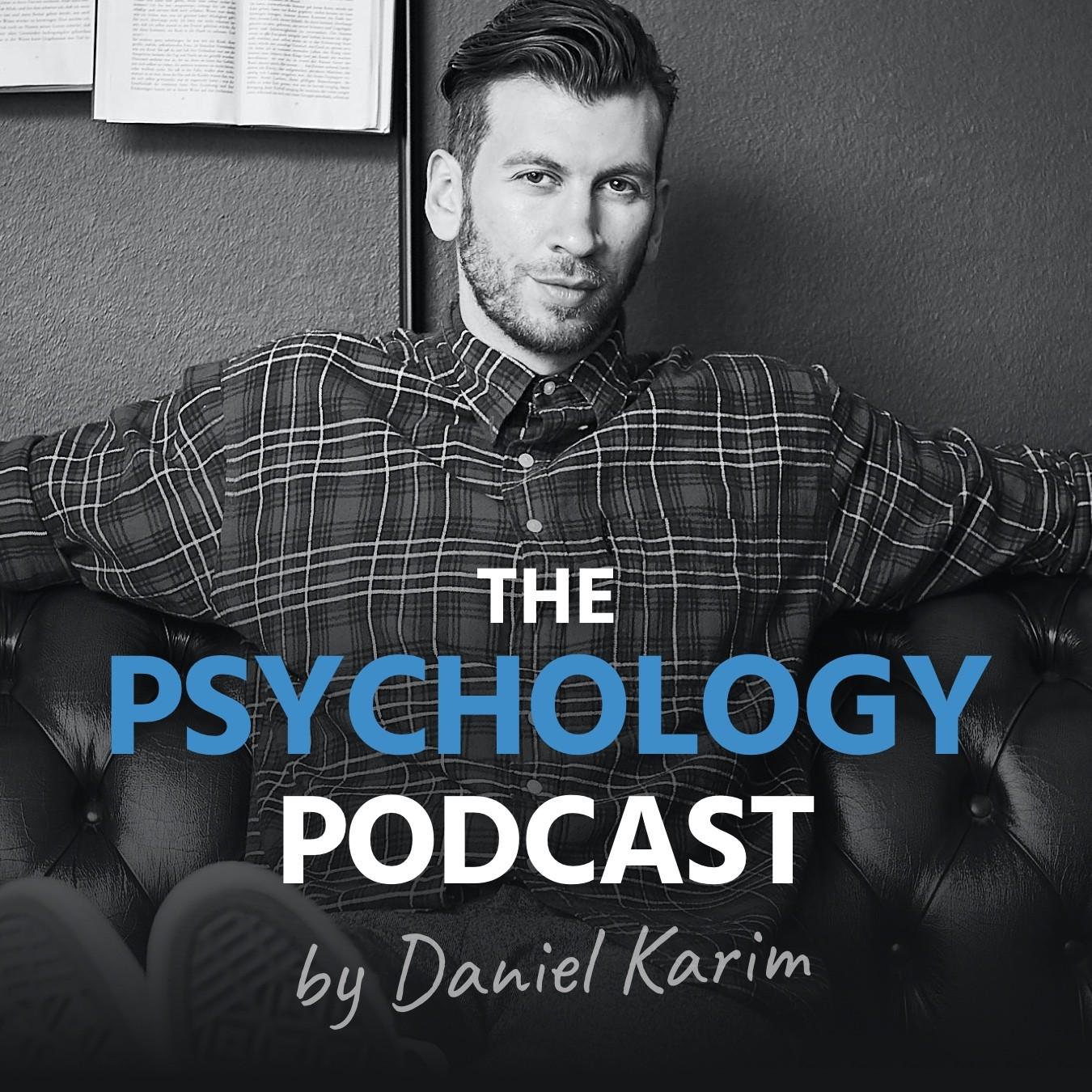 The Psychology Podcast by Daniel Karim