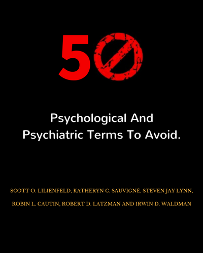 Fifty Psychological And Psychiatric Terms To Avoid