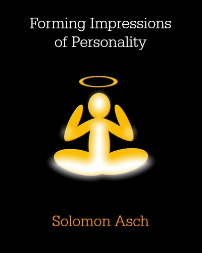 Forming Impressions of Personality by Solomon Asch