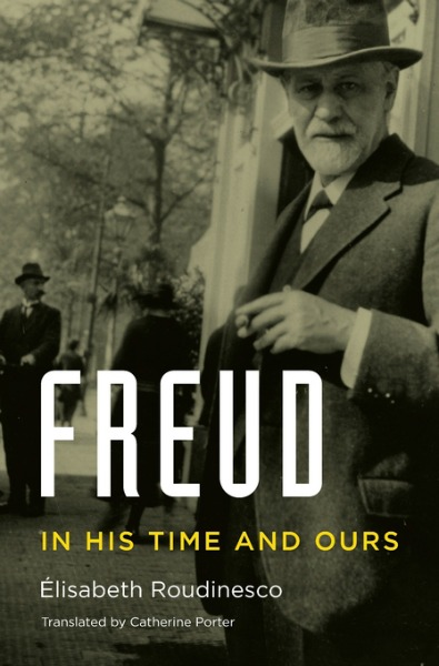 Freud: In His Time and Ours