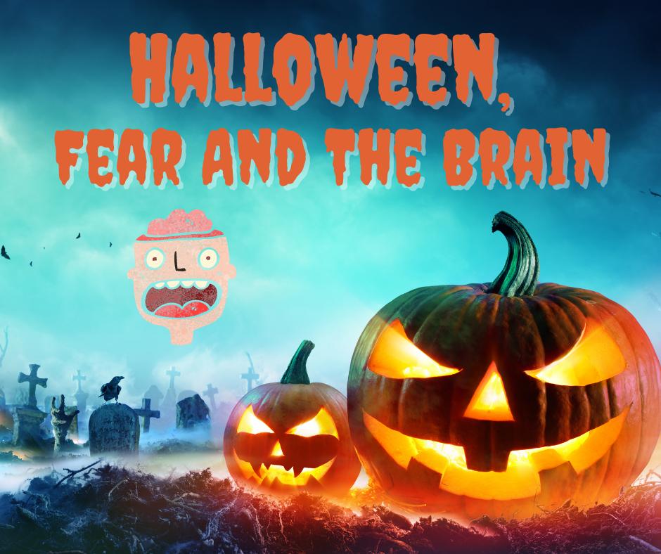 Halloween, Fear And The Brain