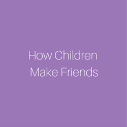 How children make friends