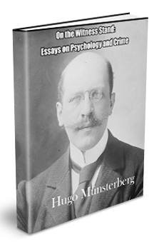 On The Witness Stand: Essays on Psychology and Crime by Hugo Münsterberg
