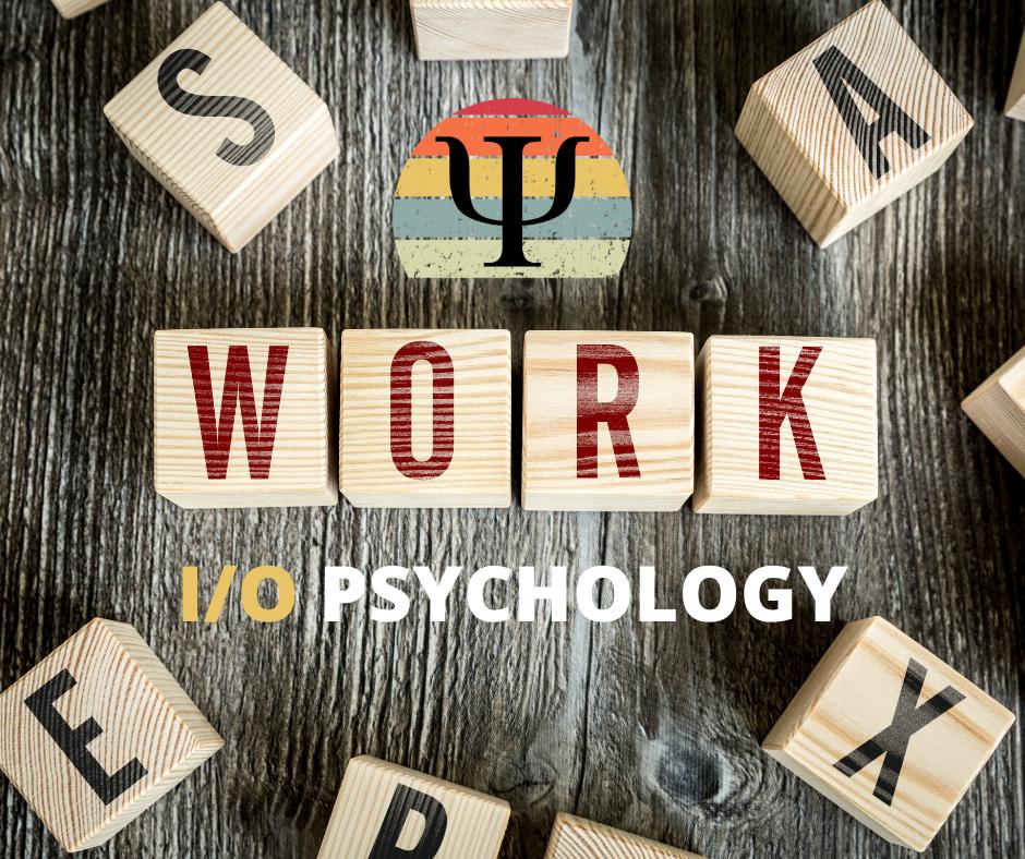 Industrial Organizational Psychology