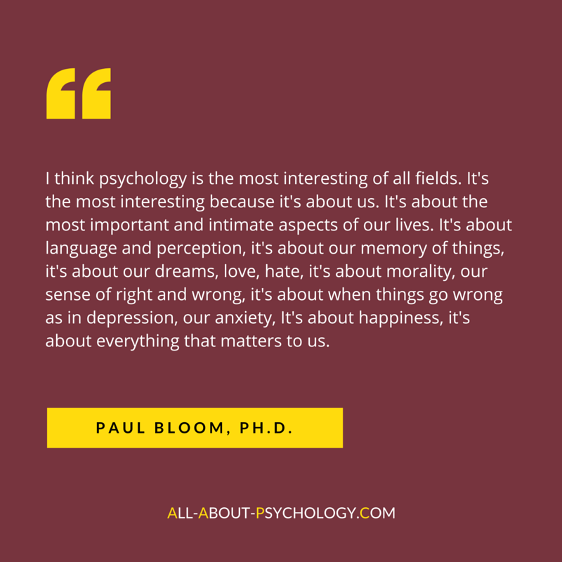 Quote About Psychology By Yale University Professor Paul Bloom.