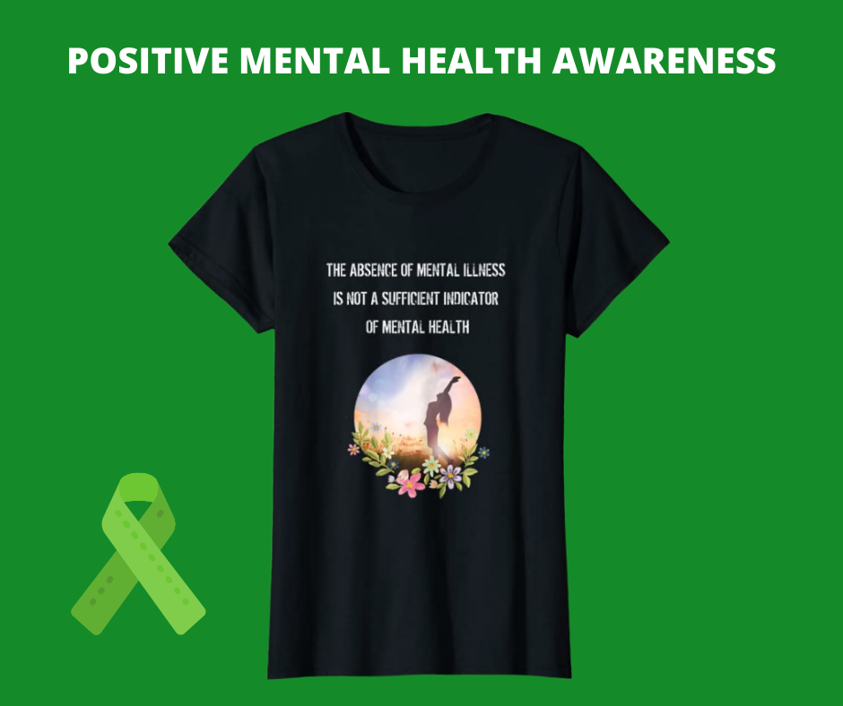 Positive Mental Health Awareness T-Shirt