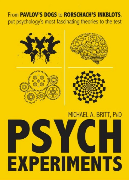 Psych Experiments: From Pavlov's Dogs to Rorschach's Inkblots, Put Psychology's Most Fascinating Studies to The Test