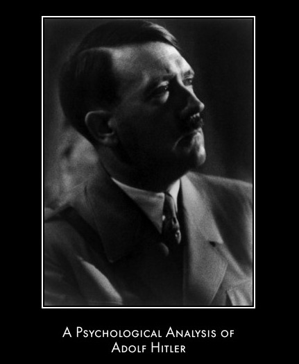 Behavioral Analysis of Adolf Hitler Essay