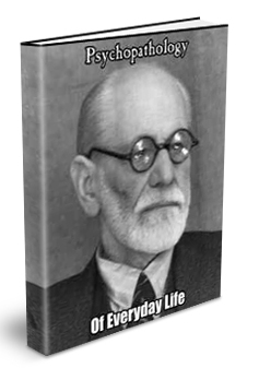 Psychopathology of Everyday Life by Sigmund Freud