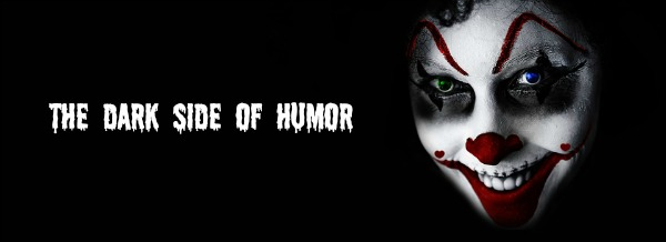 The Dark Side of Humor