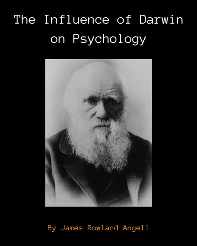 the influence of darwin on philosophy and other essays John dewey the influence of darwin on philosophy, chapter 1 in the influence of darwin on philosophy and other essays new york: henry holt and company (1910): 1-19.