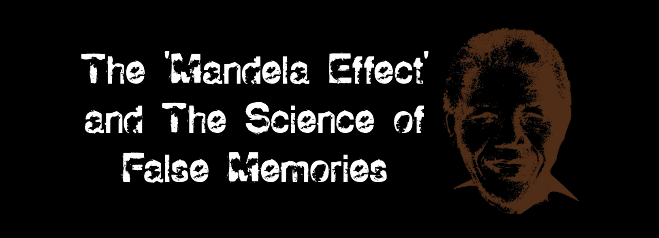 The 'Mandela Effect' and The Science of False Memories article image.