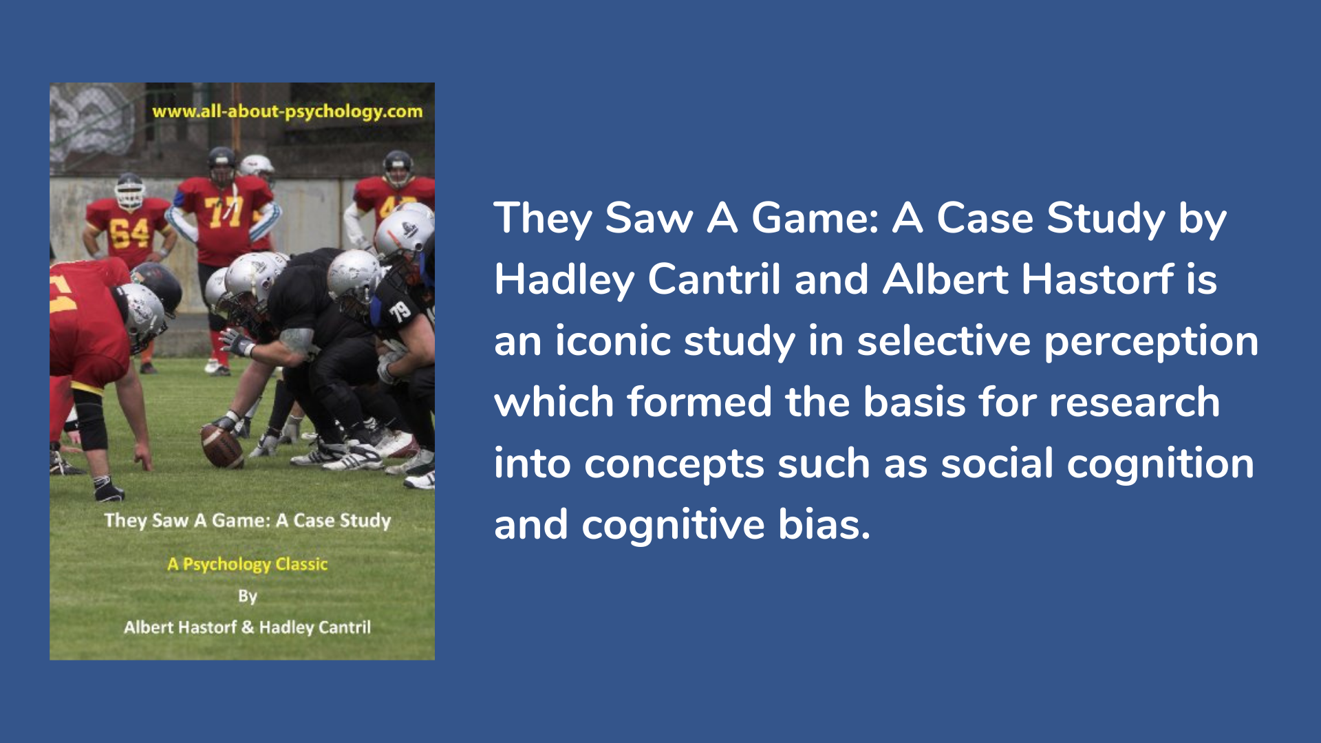 They Saw A Game: A Case Study by Hadley Cantril and Albert Hastorf