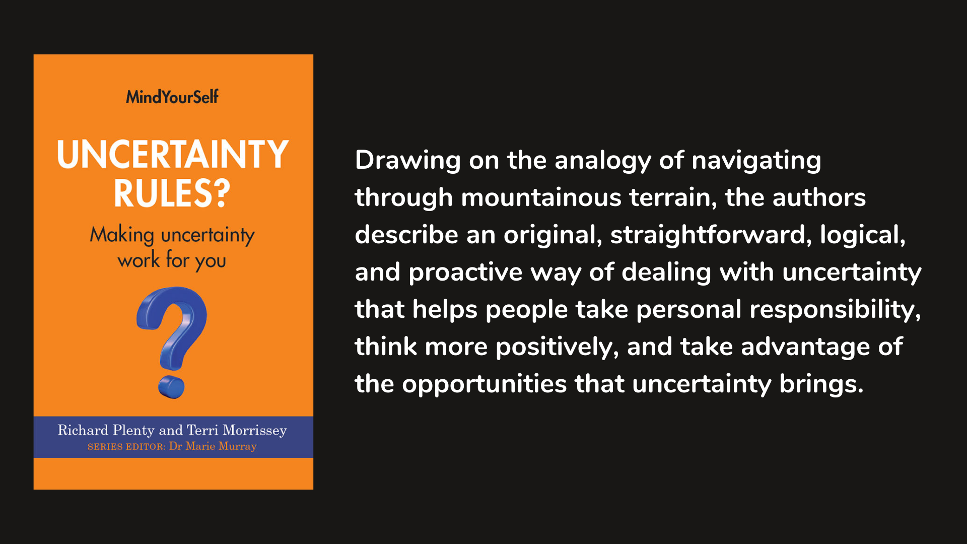 Uncertainty Rules? Making Uncertainty Work For You by Richard Plenty and Terri Morrissey.