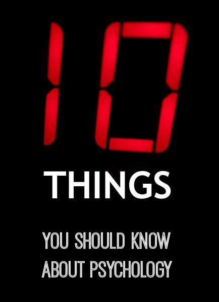10 Things You Should Know About Psychology