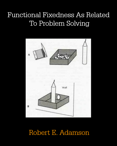 Functional Fixedness As Related To Problem Solving