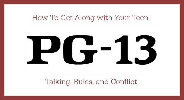 How To Get Along with Your Teen: Talking, Rules, and Conflict