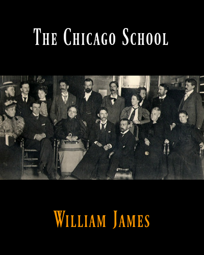 John Dewey And The Chicago School By William James