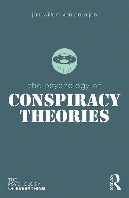 The Psychology of Conspiracy Theories by Jan-Willem van Prooijen