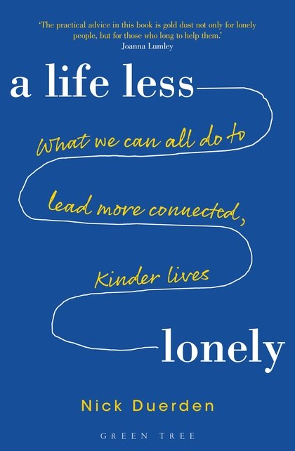 A Life Less Lonely