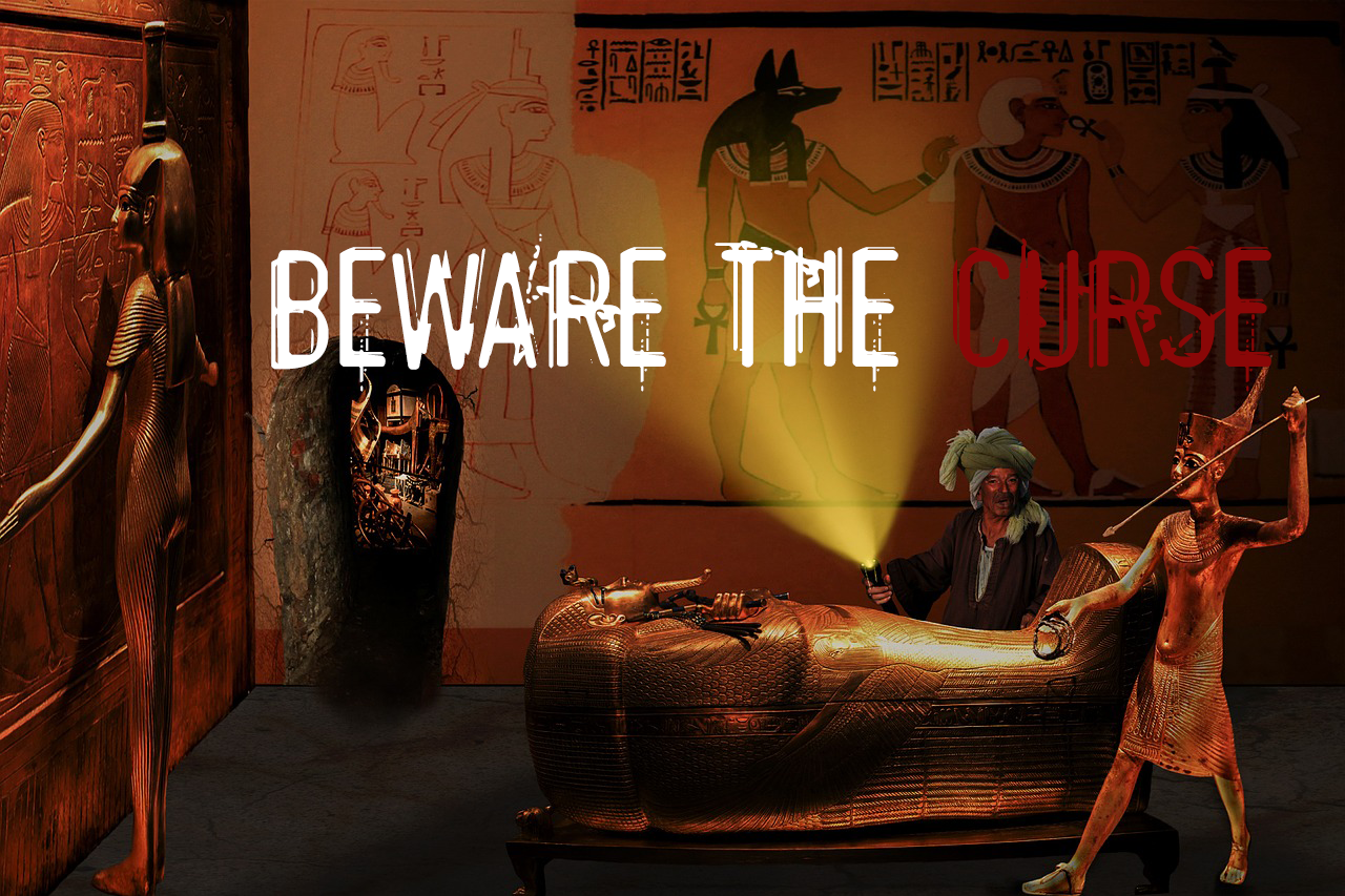 Image of Tutankhamun's tomb with the words beware the curse.