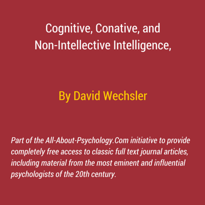 Cognitive, Conative, and Non-Intellective Intelligence by David Wechsler