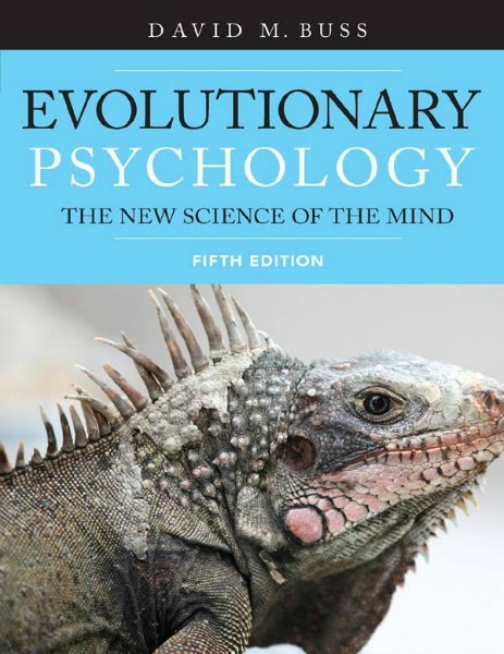 Evolutionary Psychology: The New Science of the Mind by David Buss.