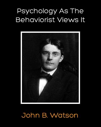 Psychology As The Behaviorist Views It