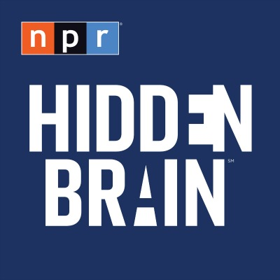 Hidden Brain Podcast