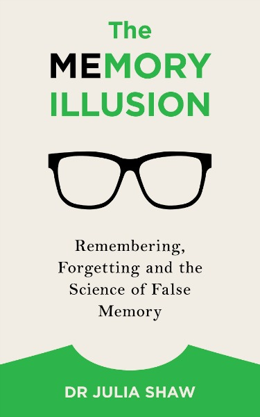 The Memory Illusion: Why You Might Not Be Who You Think You