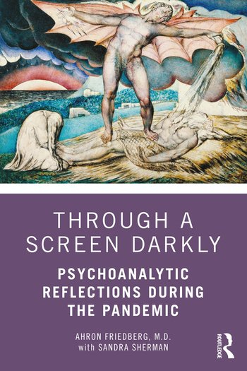 Through a Screen Darkly: Psychoanalytic Reflections During the Pandemic Book Cover